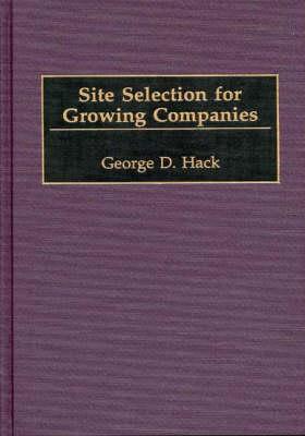 Site Selection for Growing Companies (Hardback)