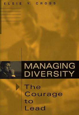 Managing Diversity -- The Courage to Lead (Hardback)