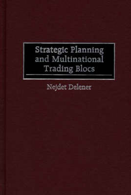 Strategic Planning and Multinational Trading Blocs (Hardback)