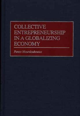Collective Entrepreneurship in a Globalizing Economy (Hardback)