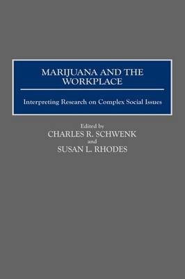 Marijuana and the Workplace: Interpreting Research on Complex Social Issues (Hardback)