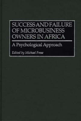 Success and Failure of Microbusiness Owners in Africa: A Psychological Approach (Hardback)