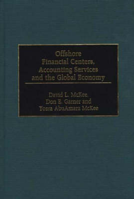 Offshore Financial Centers, Accounting Services and the Global Economy (Hardback)