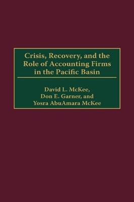 Crisis, Recovery, and the Role of Accounting Firms in the Pacific Basin (Hardback)