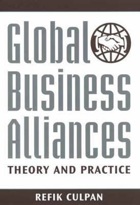 Global Business Alliances: Theory and Practice (Hardback)
