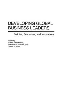 Developing Global Business Leaders: Policies, Processes, and Innovations (Hardback)