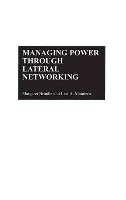Managing Power Through Lateral Networking (Hardback)
