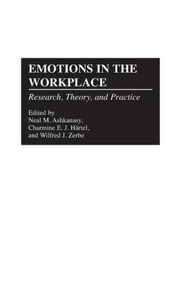 Emotions in the Workplace: Research, Theory, and Practice (Hardback)