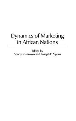 Dynamics of Marketing in African Nations (Hardback)