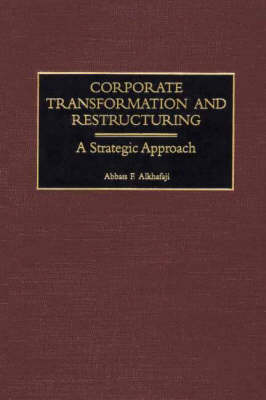 Corporate Transformation and Restructuring: A Strategic Approach (Hardback)