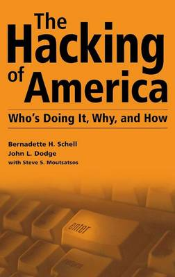 The Hacking of America: Who's Doing It, Why, and How - Praeger Security International (Hardback)
