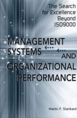 Management Systems and Organizational Performance: The Search for Excellence Beyond ISO9000 (Hardback)