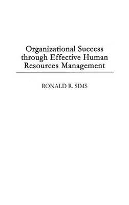 Organizational Success through Effective Human Resources Management (Hardback)