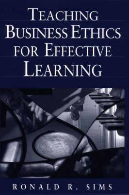 Teaching Business Ethics for Effective Learning (Hardback)