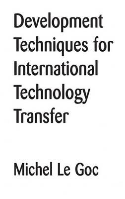 Development Techniques for International Technology Transfer (Hardback)