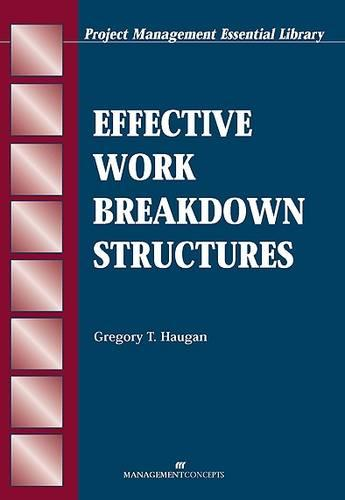 Effective Work Breakdown Structures - Project Management Essential Library (Paperback)