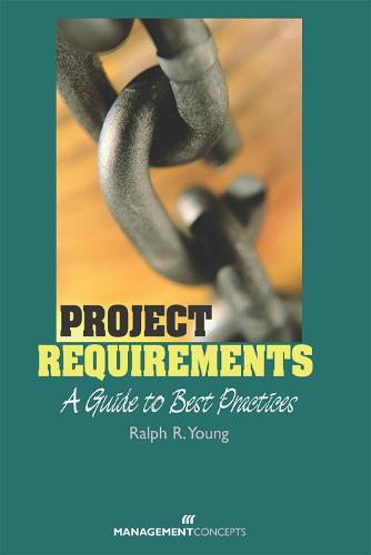 Project Requirements: A Guide to Best Practice (Hardback)