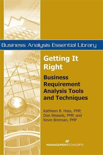 Getting It Right: Business Requirement Analysis Tools and Techniques - Business Analysis Essential Library (Paperback)
