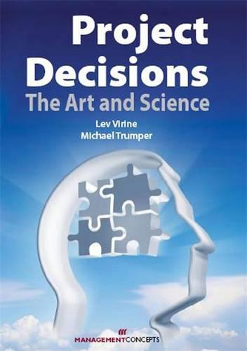 Project Decisions: The Art and Science (Paperback)