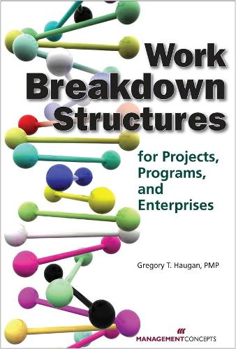Work Breakdown Structures: for Projects Programs and Enterprises (Paperback)