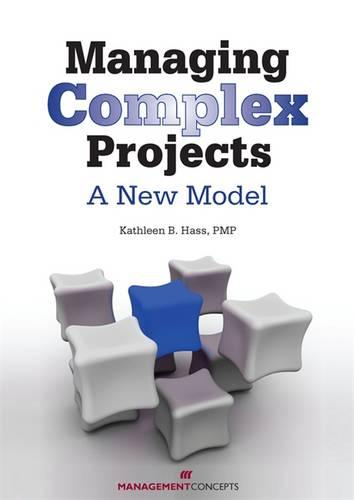 Managing Complex Projects: A New Model (Paperback)