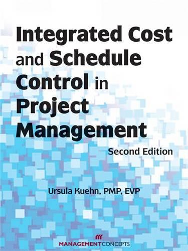 Integrated Cost and Schedule Control in Project Management (Paperback)