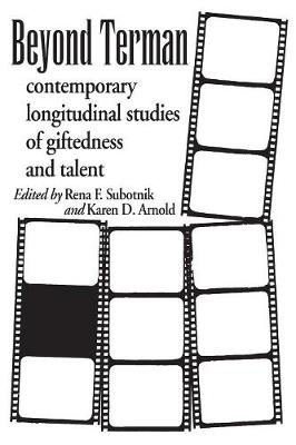 Beyond Terman: Contemporary Longitudinal Studies of Giftedness and Talent (Paperback)