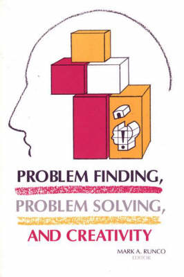 Problem Finding, Problem Solving, and Creativity (Paperback)