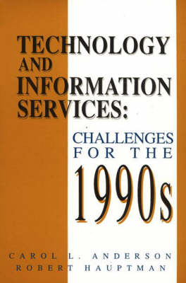 Technology and Information Services: Challenges for the 1990's (Paperback)