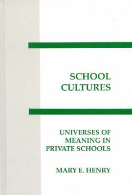 School Cultures: Universes of Meaning in Private School (Hardback)
