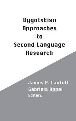 Vygotskian Approaches to Second Language Research (Hardback)