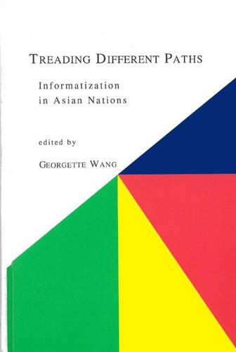 Trading Different Paths: Informatization in Asian Nations (Hardback)