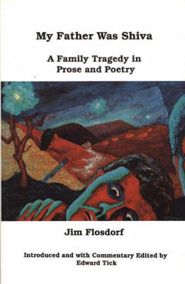 My Father Was Shiva: A Family Tragedy in Prose and Poetry (Paperback)