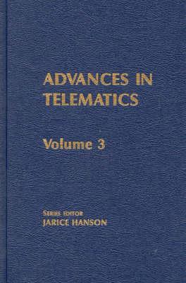 Advances in Telematics, Volume 3: Emerging Information Technologies (Hardback)