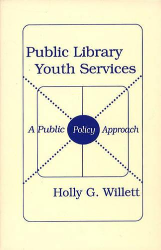 Public Library Youth Services - Information Management Policies & Services (Paperback)