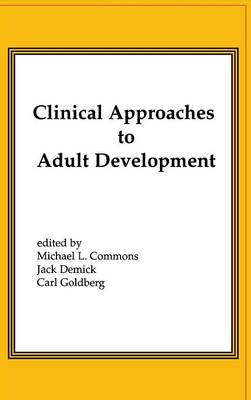 Clinical Approaches to Adult Development or Close Relationships and Socioeconomic Development (Hardback)
