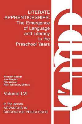 Literate Apprenticeships: The Emergence of Language and Literacy in the Preschool Years (Paperback)
