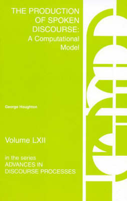 The Production of Spoken Discourse: A Computational Model (Paperback)