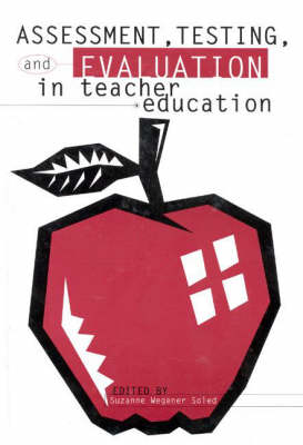 Assessment, Testing and Evaluation in Teacher Education (Hardback)