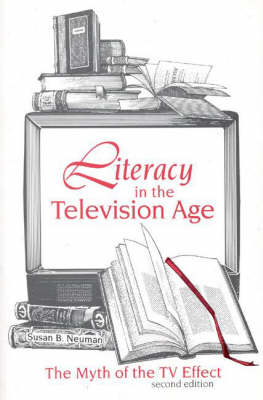 Literacy in the Television Age: The Myth of the TV Effect, 2nd Edition (Paperback)