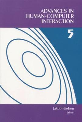 Advances in Human-Computer Interaction V 5 (Hardback)