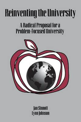 Reinventing the University: A Radical Proposal for a Problem-Focused University (Paperback)