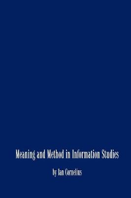 Meaning and Method in Information Studies (Paperback)