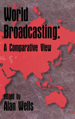 World Broadcasting: A Comparative View (Hardback)