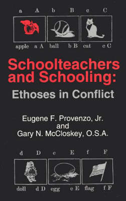 Schoolteachers and Schooling: Ethoses in Conflict (Paperback)