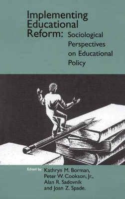 Implementing Educational Reform: Sociological Perspectives on Educational Policy (Paperback)
