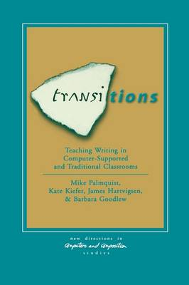 Transitions: Teaching Writing in Computer-Supported and Traditional Classrooms (Hardback)