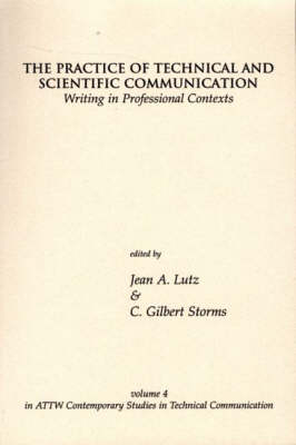 The Practice of Technical and Scientific Communication: Writing in Professional Contexts (Paperback)
