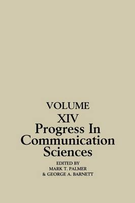 Progress in Communication Sciences: Volume 14, Mutual Influence in Interpersonal Communication (Paperback)