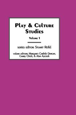 Play & Culture Studies, Volume 1: Diversions and Divergences in Fields of Play (Hardback)